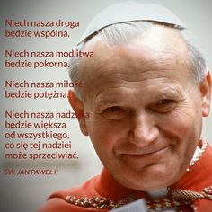 Znani ludzie mówią o Bogu. Polish Words, Juan Pablo Ii, Little Prayer, Pope John Paul Ii, Music Humor, Still Love You, Faith In Humanity, Self Development, Motto