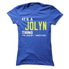 its a JOLYN ᑎ‰ Thing You Wouldnt Understand ! - ✅ T Shirt, Hoodie, Hoodies, Year,Name, Birthdayits a JOLYN Thing You Wouldnt Understand ! - T Shirt, Hoodie, Hoodies, Year,Name, BirthdayJOLYN , JOLYN T Shirt, JOLYN Hoodie, JOLYN Hoodies, JOLYN Year, JOLYN Name, JOLYN Birthday