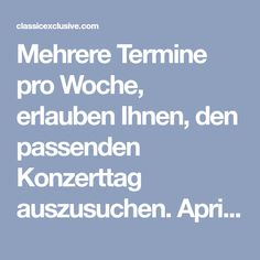 Mehrere Termine pro Woche, erlauben Ihnen, den passenden Konzerttag auszusuchen. April–Sep 20:30 Uhr, Okt-März 19:30 Uhr Weather, Concert, Weather Crafts