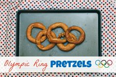 Olympic Ring Pretzels - We are going to try this pretzel recipe.  Maybe won't do the rings but looks yummy.  :)