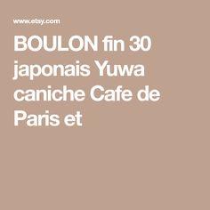 BOULON fin 30 japonais Yuwa caniche Cafe de Paris et