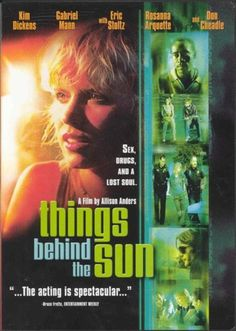 Things Behind the Sun (2001). I can't believe I never heard of this movie until now. Excellent story. Brilliant acting. Moving cinematography. Beautiful soundtrack.