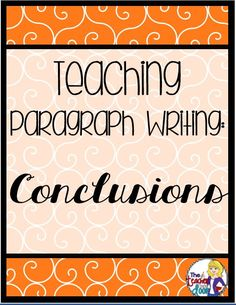"Teaching Paragraph Writing: Conclusions.    ""Conclusion are so tricky! Read about how I teach this difficult concept in the third of a four part series on Teaching Paragraph Writing: Conclusions."""