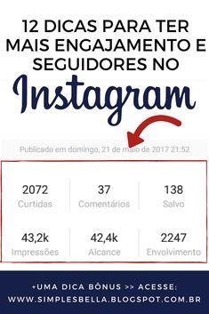 12 DICAS PARA AUMENTAR O ENGAJAMENTO E GANHAR MAIS SEGUIDORES NO INSTAGRAM, mais uma dica bônus que vai te ajudar a alavancar o seu perfil. Clique e saiba como! #instagram #dicas #blogger #engajamento #seguidores #instagramers #business Mais likes e seguidores no instagram.