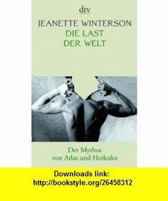 Die Last der Welt (9783423136112) Jeanette Winterson , ISBN-10: 3423136111  , ISBN-13: 978-3423136112 ,  , tutorials , pdf , ebook , torrent , downloads , rapidshare , filesonic , hotfile , megaupload , fileserve