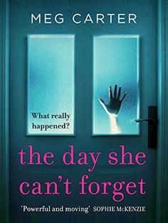The Day She Can't Forget by Meg Carter