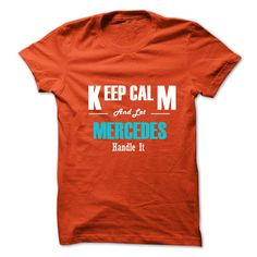 Keep Calm and Let MERCEDES Handle It T Shirt, Hoodie, Sweatshirt. Check price ==► http://www.sunshirts.xyz/?p=131925