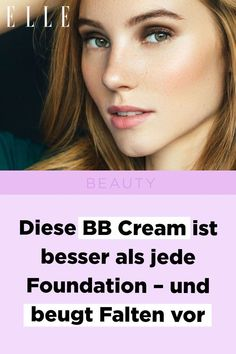 Diese BB Cream ist besser als jede Foundation – und sie beugt Falten vor#faltenentferner #antiaging #falten #beauty #bbcream #foendation #schminke #makeup #ellegermany Black Skin Care, Skin Care Cream, Oily Skin Care, Beauty Tips For Skin, Natural Beauty Tips, Beauty Skin, Bb Cream, Dry Skin On Face, Diy Decoration