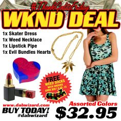 Promo code: Tailz    WEEKEND DEAL 05/29/2015 - 1x Skater Dress + 1x Weed Necklace + 1x Lipstick Pipe + 1x Evil Bundles Hearts DabWizard.com | Variety of the best BHO Tools and Products! Killin the game since 07! 1.800.515.5035  #dab #dabber #420 #dailydabber #mmj #710 #hightimes #stonerchick