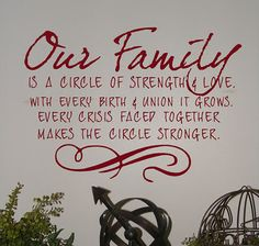 "Quote: ""Our family is a circle of strength and love. With every birth and union it grows. Every crisis faced together makes the circle stronger."" #quotes #genealogy"
