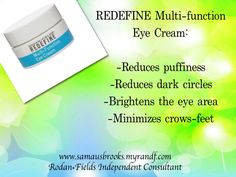 Tired of CROWS-FEET, PUFFINESS, AND DARK CIRCLES around your eyes?! Check out Rodan+Fields REDEFINE Multi-Function Eye Cream!!! Order from me TODAY (6-12-13) and i will mail you a FREE packet of Micro-Dermabrasion Paste as a way to say THANK YOU!!!! #skincare #crowsfeet #darkcircles #puffyeyes www.samausbrooks.myrandf.com