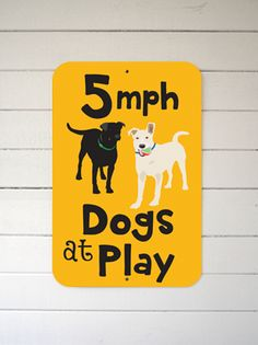 Slow down people!!! 5 MPH Dogs at Play