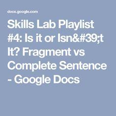 Skills Lab Playlist #4: Is it or Isn't It?  Fragment vs Complete Sentence - Google Docs