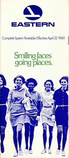 Eastern Airlines campaign tagline ' smiling faces, going places,' - April 1969.  Air travel was exciting, even glamorous, then.