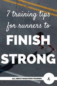 How you finish your race can make a difference on how you view that race. Here are 7 ways to help you finish strong!