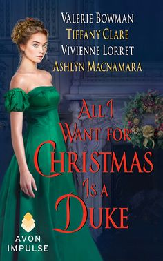 All I Want for Christmas is a Duke, Anthology with Valerie Bowman, Vivienne Lorret, Ashlyn Macnamara