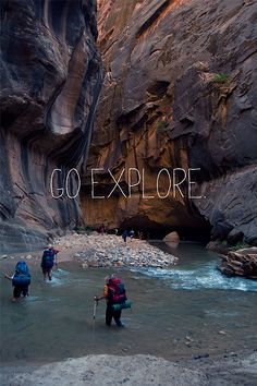 Go Explore.   The Narrows at Zion National Park. Next time I go there I want to backpack The Narrows.