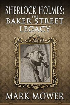 Buy Sherlock Holmes: The Baker Street Legacy by Mark Mower and Read this Book on Kobo's Free Apps. Discover Kobo's Vast Collection of Ebooks and Audiobooks Today - Over 4 Million Titles! Sherlock Holmes Book, Baker Street, Books To Read, Audiobooks, This Book, Ebooks, Kindle, Reading, Free Apps