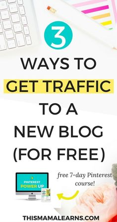 New blog? Need traffic? Here are my three favorite ways of getting traffic that are perfect for new bloggers!