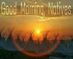 Native Quotes, Native American Quotes, Native American Indians, Good Morning Funny, Good Morning Good Night, Good Morning Quotes, Morning Blessings, American Indian Art, Sister Quotes