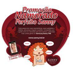 Dia dos Namorados – SANNY.  No Dia dos Namorados, a Sanny realizou uma promoção exclusiva para o Facebook que deu o que falar.