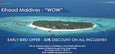 "Kihaad Maldives - ""WOW"" Markets: All Markets Except China, Korea & Italy Email: sales@amazingasiatravels.com"