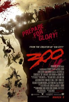 300 (2006) King Leonidas and a force of 300 men fight the Persians at Thermopylae in 480 B.C.