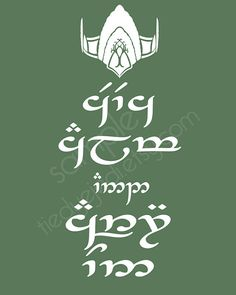 Keep calm and carry on, in elvish.  AH-Mazing