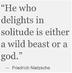 of,the-qoute of the day early hours thinker life solitude man of few friends lonewolf iamwolf nietzsche mind working overtime Friedrich Nietzsche, Nietzsche Frases, Frederick Nietzsche Quotes, Now Quotes, Great Quotes, Inspirational Quotes, Motivational, Dark Quotes, Poetry Quotes