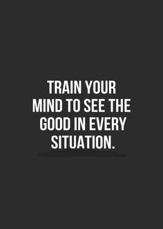 See good in every situation