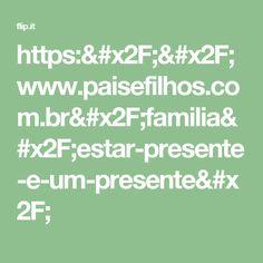 https://www.paisefilhos.com.br/familia/estar-presente-e-um-presente/