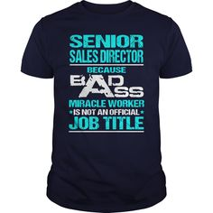Awesome Tee For Senior Sales Director T-Shirts, Hoodies. VIEW DETAIL ==► https://www.sunfrog.com/LifeStyle/Awesome-Tee-For-Senior-Sales-Director-109168511-Navy-Blue-Guys.html?id=41382