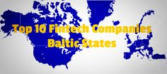 Top 10 Fintech companies in the Baltics - http://www.techbullion.com/top-10-fintech-companies-in-baltics/ #tech. Find Tech Companies on Tech Directory http://techdirectory.io