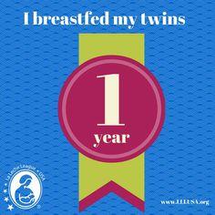 I breastfed my twins one year.