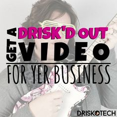 Get a Drisk'd out video for yer business. You want to make an amazing, awesome, engaging, professional video don't ya?! -Follow Driskotech on Pinterest!
