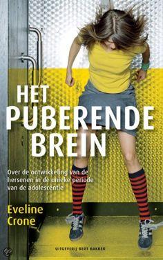 Eveline Crone. Het puberende brein. Over de ontwikkeling van de hersenen in de unieke periode van de adolescentie. Plaats: 433 CRON.
