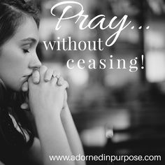 """Pray without ceasing. In everything give thanks: for this is the will of God in Christ Jesus concerning you.""[1 Thessalonians‬ ‭5:17-18‬ ‭KJV‬‬] • • #God #Jesus #Christ #love #hope #grace #freedom #devotional #scripture #encouragement #thewordofGod #bible #worship #joy #blessed #salvation #adornedinpurpose #identity #forgiveness #blogger #christianblogger  #christfollower  #worship #prayer #faith #praise #thankful"