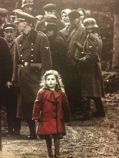 schindler's list  My favorite scene is the girl in the red coat
