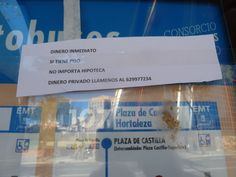 Madrid, por Arturo Soria, zona de gente acomodada... y cómo hacer negocios sobre la chepa del que ya está con algo más que con el agua al cuello. El escupitajo, si no certero, sí acertado. 15.11.13