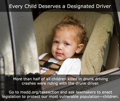 In 2011, 226 child passengers (under age 15) were killed in drunk driving crashes—representing 20 percent of all child traffic fatalities. And of those, more than half (54 percent) were passengers in a vehicle with the drunk driver.