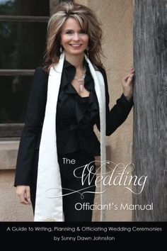 The Wedding Officiant S Manual Guide To Writing Planning And Officiating Ceremonies