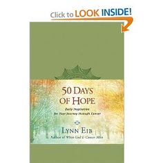 50 Days of Hope: Daily Inspiration for Your Journey through Cancer: Lynn Eib: 9781414364490: Amazon.com: Books