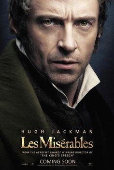 Les Misérables loving this movie and Jackman is easily one of my fave actors ever.