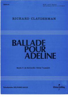 RICHARD CLAYDERMAN - BALLADE POUR ADELINE - MUSIK P. DE SENNEVILLE O. TOUSSAINT