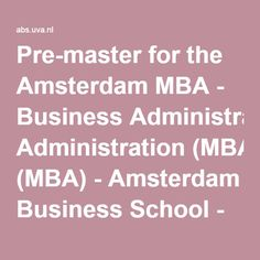 Pre-master for the Amsterdam MBA - Business Administration (MBA) - Amsterdam Business School - University of Amsterdam