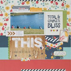 Total and Complete Bliss - Scrapbook.com - Made with the Simple Stories Life Documented collection.