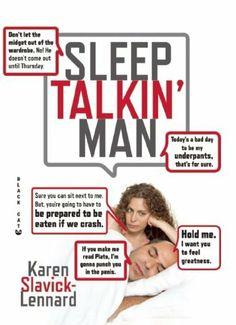 Sleep Talkin' Man by Karen Slavick-Lennard. Save 27 Off!. $11.68. Publisher: Grove Press, Black Cat (January 15, 2013). Publication: January 15, 2013