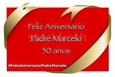 DEIXE SUA MENSAGEM  #50anos   #parabens   #felizaniversario   #FelizAniversarioPadreMarcelo