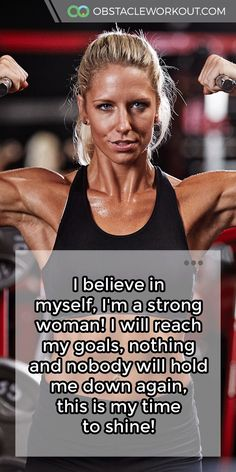 I believe in myself, I'm a strong woman! I will reach my #goals, nothing and nobody will hold me down again, this is my time to shine! https://obstacleworkout.com/ #Fitness #Workout #WorkoutMotivation