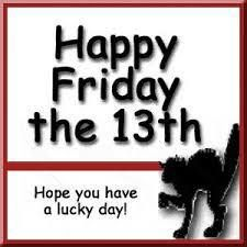 Happy Friday Are you superstitious about this day? Is this a lucky day for you or one where you'd rather hide under the covers in bed all day? Happy Friday Humour, Friday The 13th Quotes, Friday The 13th Funny, Today Is Friday, Funny Friday Memes, First Friday, Friday Fun, Friday Weekend, Happy Weekend